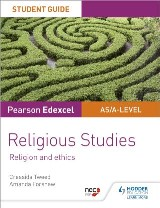 Pearson Edexcel Religious Studies A level/AS Student Guide: Religion and Ethics