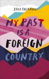 My Past Is a Foreign Country: A Muslim feminist finds herself