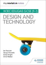 My Revision Notes: WJEC Eduqas GCSE (9-1) Design and Technology