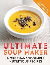 Ultimate Soup Maker