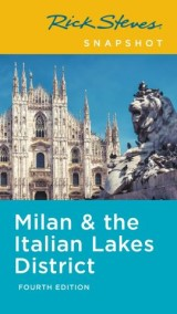 Rick Steves Snapshot Milan & the Italian Lakes District