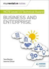 My Revision Notes: NCFE Level 1/2 Technical Award in Business and Enterprise