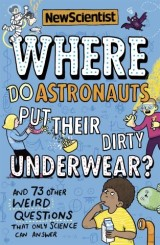 Where Do Astronauts Put Their Dirty Underwear?