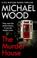 The Murder House (DCI Matilda Darke Thriller, Book 5)
