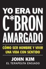 I Used to Be a Miserable F*ck \ Yo era un c*brón amargado (Spanish edition)