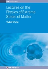 Lectures on the Physics of Extreme States of Matter