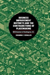 Business Improvement Districts and the Contradictions of Placemaking