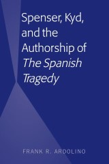 Spenser, Kyd, and the Authorship of The Spanish Tragedy