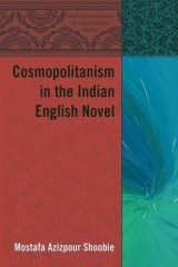 Cosmopolitanism in the Indian English Novel