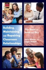Building, Maintaining, and Repairing Classroom Relationships