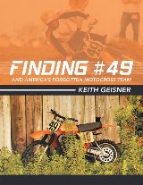 Finding #49 and America's Forgotten Motocross Team