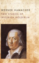 Two Studies of Friedrich Hölderlin