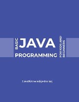 Basic Java Programming for Kids and Beginners