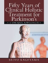 Fifty Years of Clinical Holistic Treatment for Parkinson's