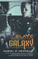 Slave Against the Galaxy
