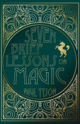 Seven Brief Lessons on Magic