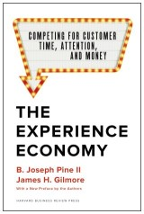 The Experience Economy, With a New Preface by the Authors