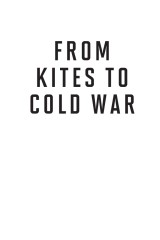 From Kites to Cold War