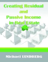 Creating Residual and Passive Income in Real Estate