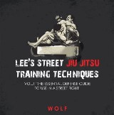 Lee's Street Jiu Jitsu Training Techniques Vol.1