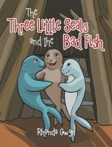 The Three Little Seals and the Bad Fish