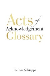 Acts of Acknowledgement Glossary
