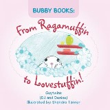 Bubby Books:  from Ragamuffin to Lovestuffin!