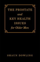 The Prostate and Key Health Issues for Older Men