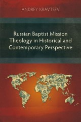 Russian Baptist Mission Theology in Historical and Contemporary Perspective