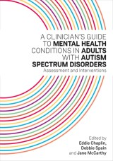 A Clinician's Guide to Mental Health Conditions in Adults with Autism Spectrum Disorders