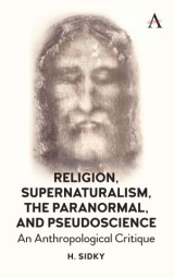 Religion, Supernaturalism, the Paranormal and Pseudoscience