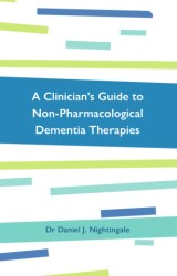 A Clinician's Guide to Non-Pharmacological Dementia Therapies