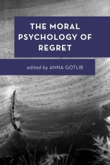 The Moral Psychology of Regret