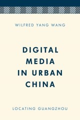 Digital Media in Urban China