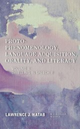 Proto-Phenomenology, Language Acquisition, Orality and Literacy