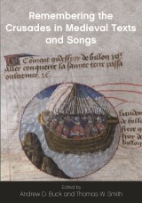 Remembering the Crusades in Medieval Texts and Songs