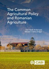 The Common Agricultural Policy and Romanian Agriculture