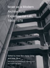 Israel as a Modern Architectural Experimental Lab, 19481978