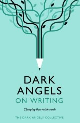 Dark Angels On Writing