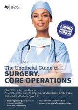 Unofficial Guide to Surgery: Core Operations