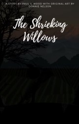 The Shrieking Willows