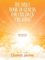 "The Bible Book of Genesis for Children ""Creation"""