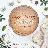 The Happy Planet: Cookbook Recipes for Life