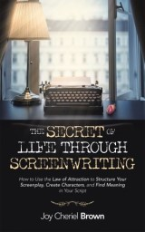 The Secret of Life Through Screenwriting