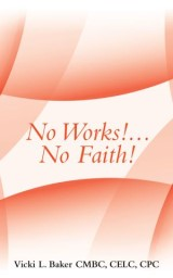 No Works!...No Faith!