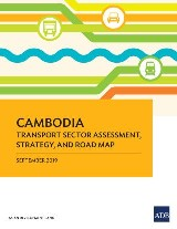 Cambodia Transport Sector Assessment, Strategy, and Road Map