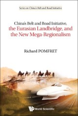 China's Belt and Road Initiative, the Eurasian Landbridge, and the New Mega-Regionalism