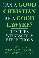 Can a Good Christian Be a Good Lawyer?