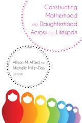 Constructing Motherhood and Daughterhood Across the Lifespan