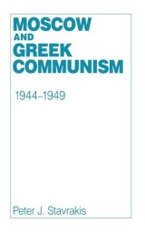 Moscow and Greek Communism, 1944–1949